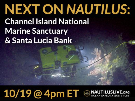Banner saying Next on Nautilus Channel Island National Marine Sanctuary & Santa Lucia Bank