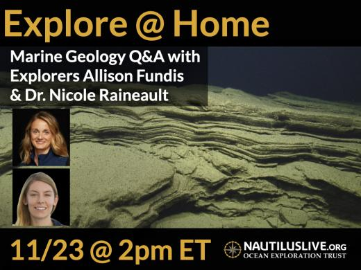 Banner for Explore at Home Event - Marine Geology Q&A with Explorers Allison Fundis and Dr. Nicole Raineault